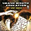 Smash Mouth Education