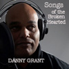 Danny Grant - Songs of the Broken Hearted