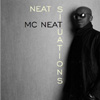 MC Neat - Neat Situations